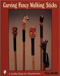 Carving Fancy Walking Sticks Woodworking Book