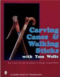 Carving Canes & Walking Sticks with Tom Wolfe Book