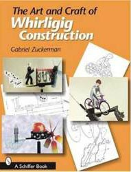 The Art and Craft of Whirligig Construction
